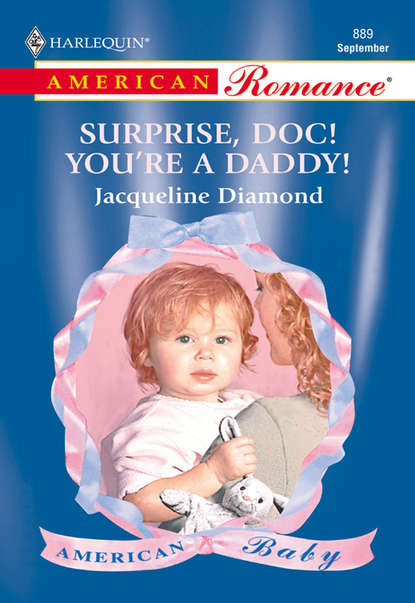 Jacqueline Diamond Surprise, Doc! You're A Daddy! jacqueline diamond the would be daddy