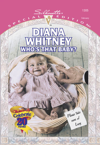 Diana Whitney Who's That Baby? cathy glass will you love me the story of my adopted daughter lucy part 1 of 3