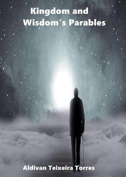Aldivan Teixeira Torres Kingdom And Wisdom's Parables недорого