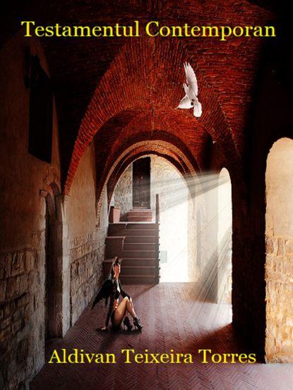 Aldivan Teixeira Torres Testamentul Contemporan aldivan teixeira torres la nuit sombre de l âme