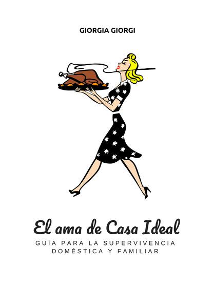 Giorgia Giorgi El Ama De Casa Ideal короб для хранения el casa el casa mp002xu0e0za