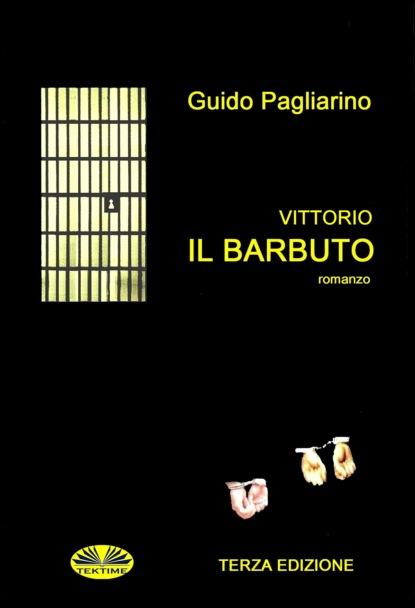 Guido Pagliarino Vittorio Il Barbuto guido pagliarino il vento dell amore – saggio