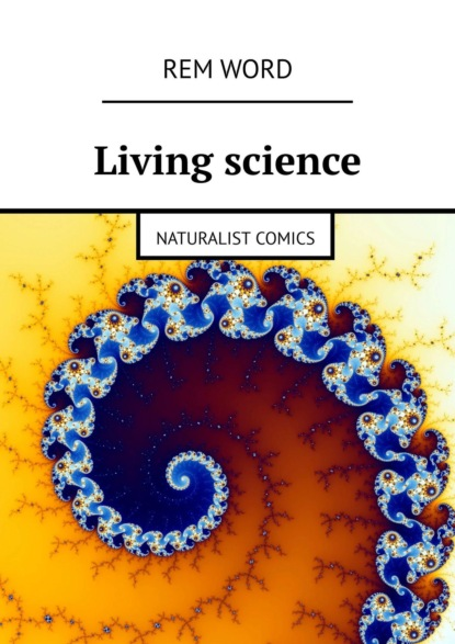 Rem Word Living science. Naturalist Comics science communication
