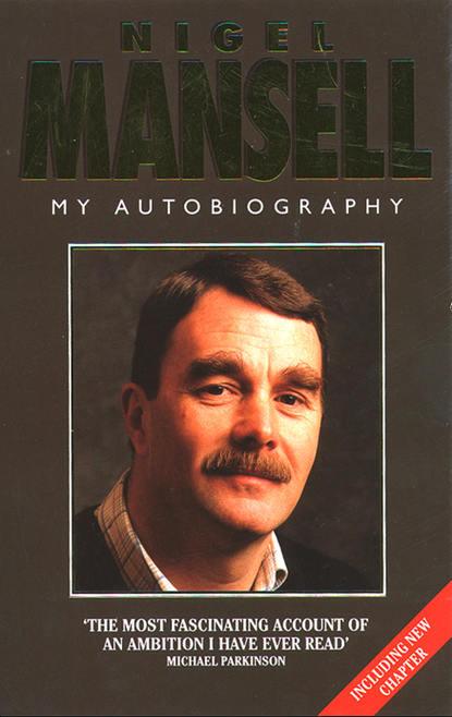 Фото - Nigel Mansell Mansell: My Autobiography nigel mansell mansell my autobiography