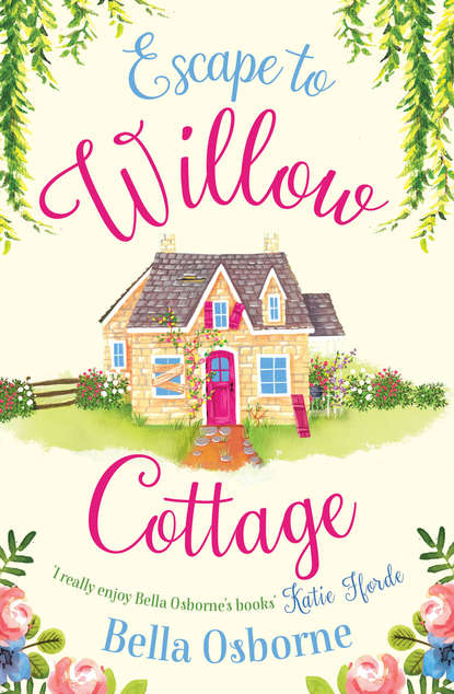 Bella Osborne Escape to Willow Cottage: The brilliant, laugh-out-loud romcom you need to read in autumn 2018 guest cottage the