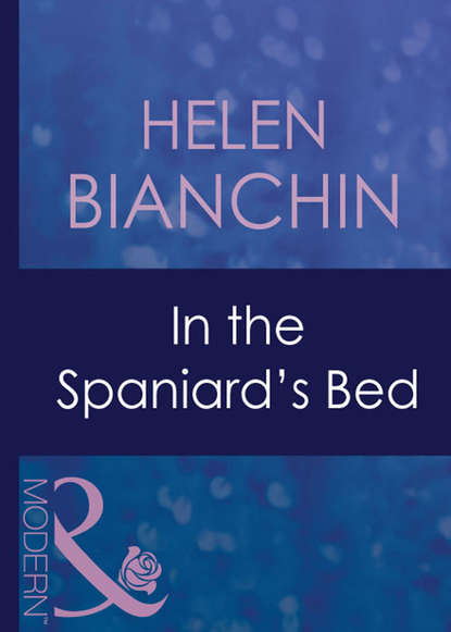 HELEN BIANCHIN In The Spaniard's Bed fiona brand takeover in the boardroom an heiress for his empire