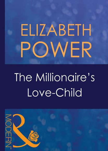 Фото - Elizabeth Power The Millionaire's Love-Child jc harroway the proposition her every fantasy