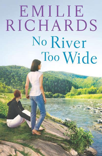 Emilie Richards No River Too Wide emilie richards no river too wide