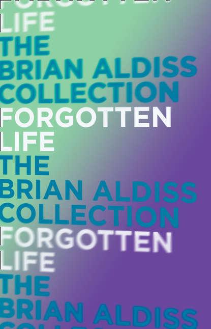 Brian Aldiss Forgotten Life brian aldiss the squire quartet