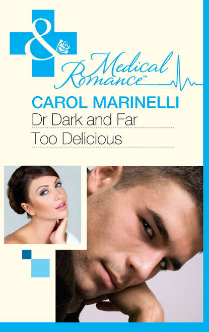 CAROL MARINELLI Dr Dark and Far-Too Delicious there is life after college