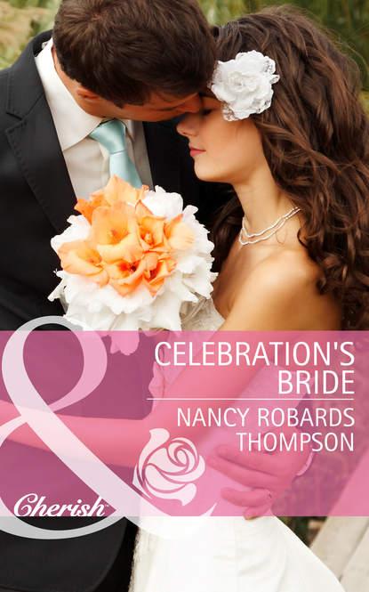Фото - Nancy Thompson Robards Celebration's Bride nancy robards thompson falling for fortune