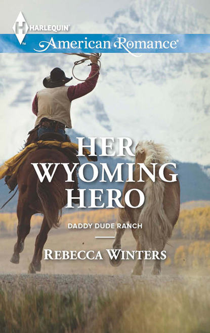 Rebecca Winters Her Wyoming Hero недорого