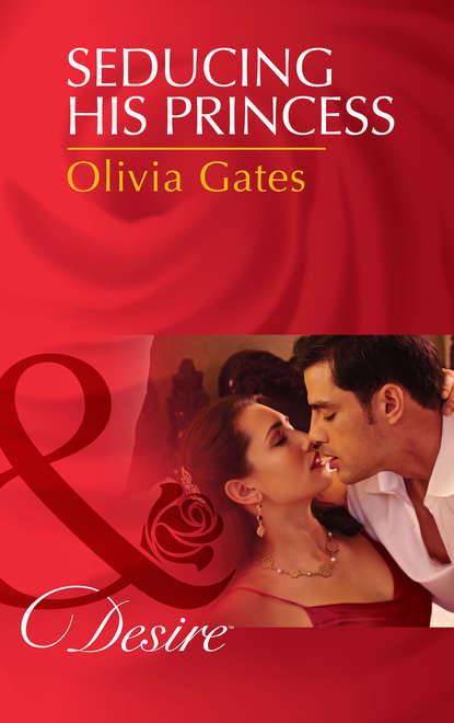 Olivia Gates Seducing His Princess недорого