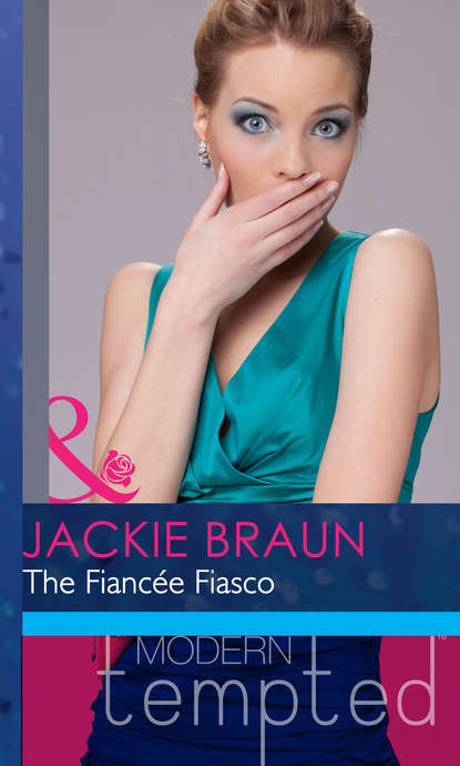 Jackie Braun The Fiancée Fiasco jackie braun the fiancée fiasco