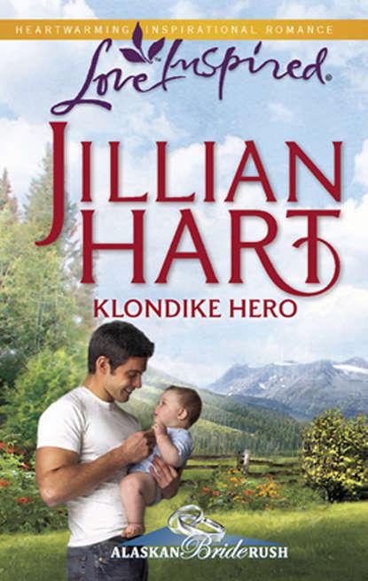 Фото - Jillian Hart Klondike Hero jillian hart reunited for the holidays
