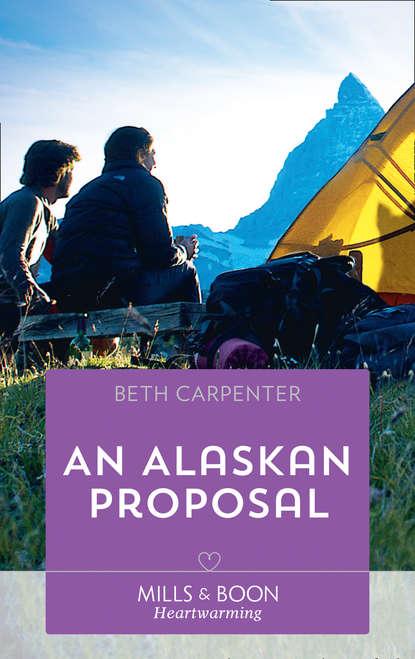 Фото - Beth Carpenter An Alaskan Proposal beth carpenter the alaskan catch