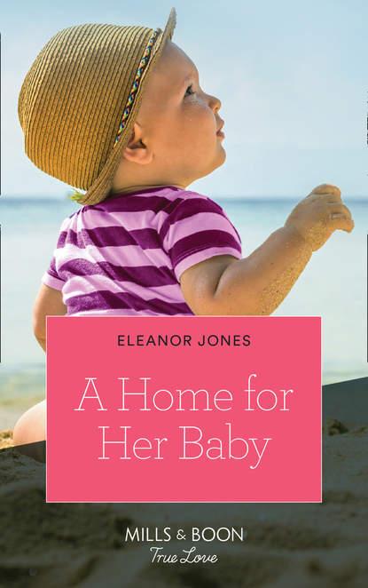 Eleanor Jones A Home For Her Baby недорого