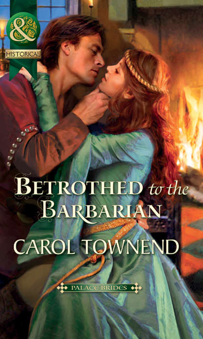 Carol Townend Betrothed to the Barbarian