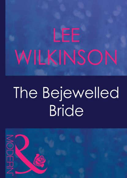 Фото - Lee Wilkinson The Bejewelled Bride lee wilkinson unwordly secretary gorgeous boss