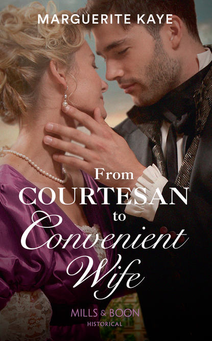 Marguerite Kaye From Courtesan To Convenient Wife marguerite kaye his rags to riches contessa