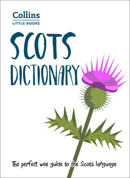 купить Collins Dictionaries Scots Dictionary: The perfect wee guide to the Scots language в интернет-магазине