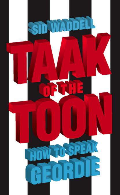 geordie geordie don t be fooled by the name deluxe audiophile edition Sid Waddell Collins Taak of the Toon: How to Speak Geordie