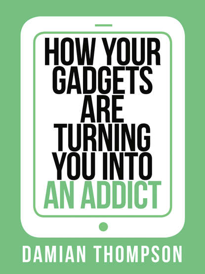 Фото - Damian Thompson How your gadgets are turning you in to an addict damian collins charmed life