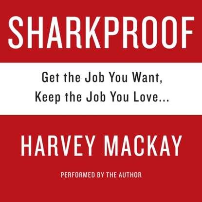 Harvey Mackay Sharkproof donald mackay scotland farewell