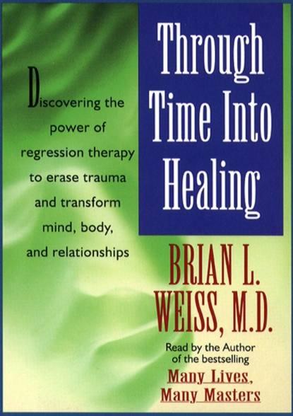 Brian L. Weiss Through Time Into Healing недорого