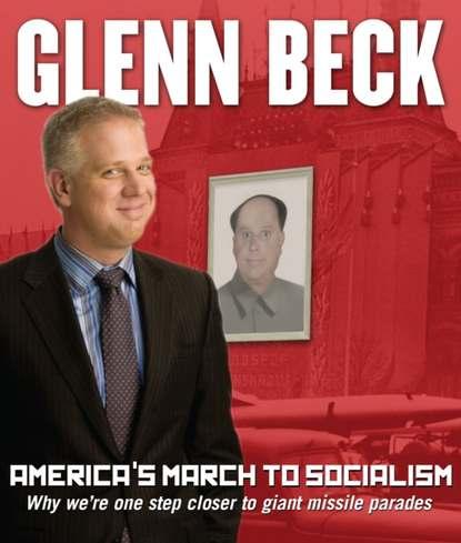 Glenn Beck America's March to Socialism glenn beck real america