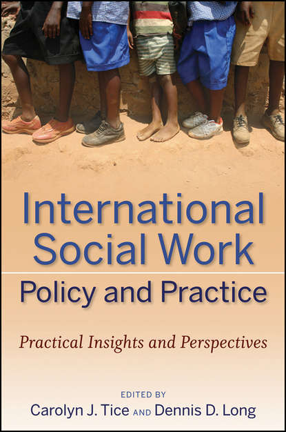 Фото - Carolyn Tice J. International Social Work Policy and Practice olaf cramme social justice in a global age