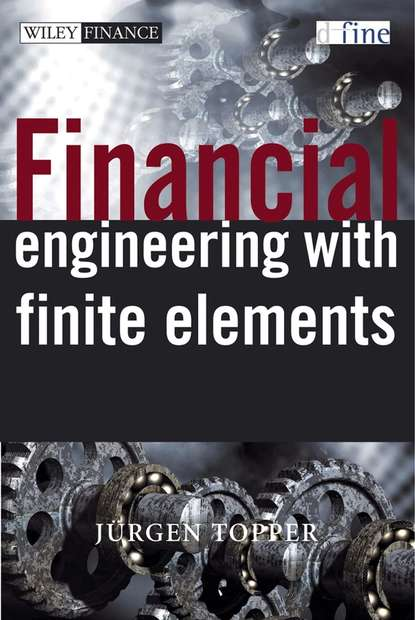 Группа авторов Financial Engineering with Finite Elements группа авторов handbook of finance financial markets and instruments
