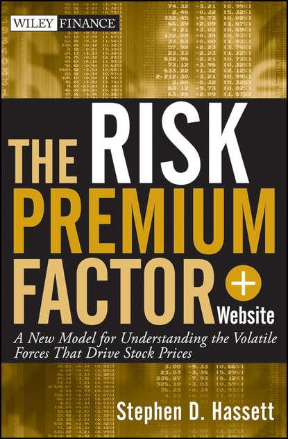 Stephen Hassett D. The Risk Premium Factor stock price puzzle