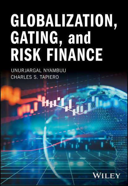 Unurjargal Nyambuu Globalization, Gating, and Risk Finance ayse evrensel international finance for dummies