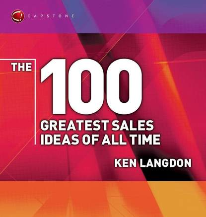 Группа авторов The 100 Greatest Sales Ideas of All Time goran krpan successful implementation of crm in sales departments