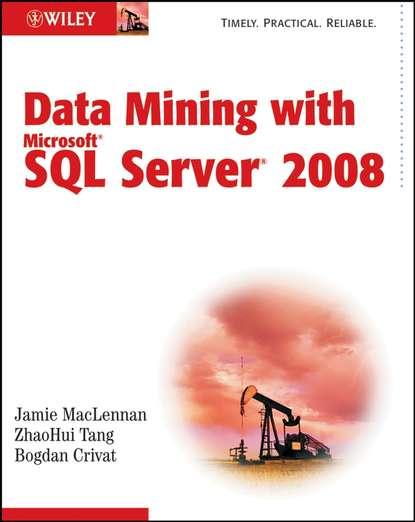 Jamie MacLennan Data Mining with Microsoft SQL Server 2008 michael coles pro sql server 2008 xml