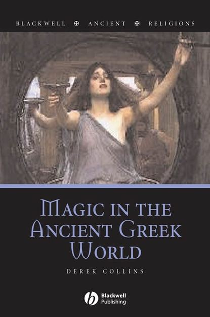 Группа авторов Magic in the Ancient Greek World robert wallace origins of democracy in ancient greece