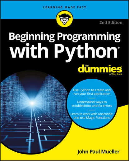 Группа авторов Beginning Programming with Python For Dummies john paul mueller python for data science for dummies