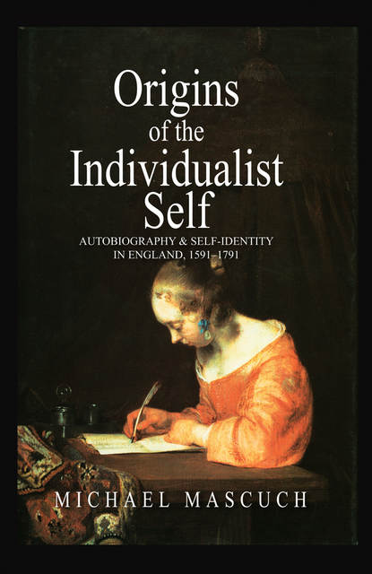 Группа авторов The Origins of the Individualist Self various the cell of self knowledge seven early english mystical treatises printed by henry pepwell in 1521