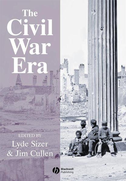 Jim Cullen The Civil War Era недорого
