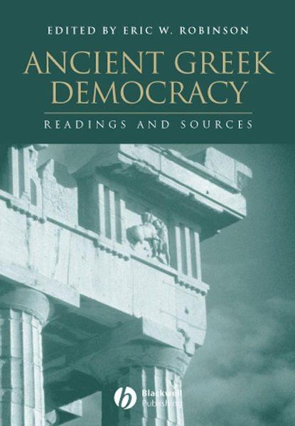 Группа авторов Ancient Greek Democracy robert wallace origins of democracy in ancient greece