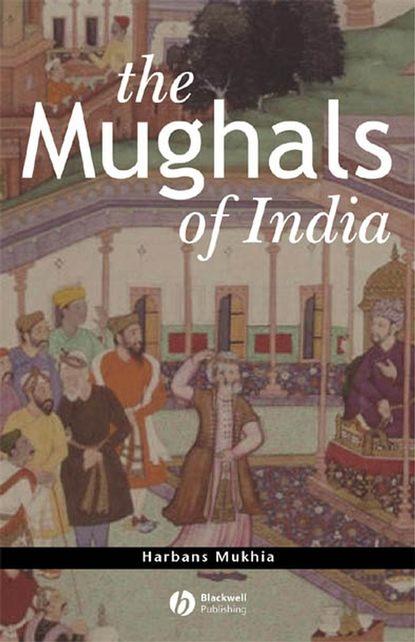 Группа авторов The Mughals of India india the constitution of india