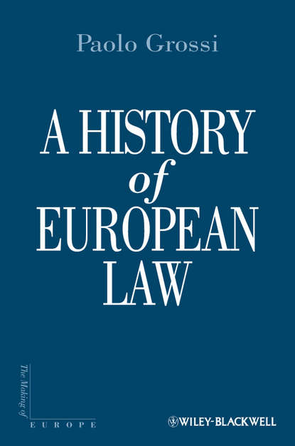 Paolo Grossi A History of European Law dennis patterson a companion to european union law and international law
