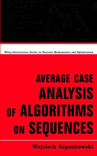 Группа авторов Average Case Analysis of Algorithms on Sequences mizanur rahman php 7 data structures and algorithms
