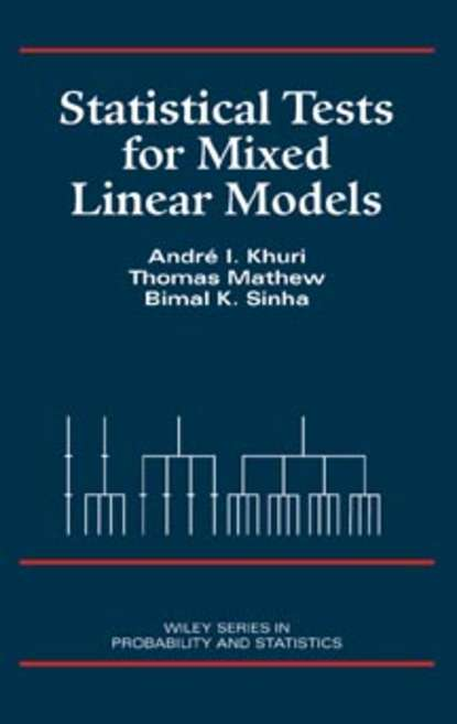 Thomas Mathew Statistical Tests for Mixed Linear Models chihiro hirotsu advanced analysis of variance
