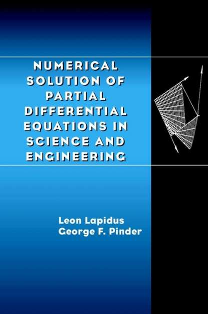 Leon Lapidus Numerical Solution of Partial Differential Equations in Science and Engineering numerical solution of electron number density