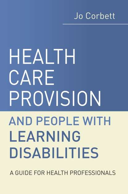 Группа авторов Health Care Provision and People with Learning Disabilities brown john health five lay sermons to working people
