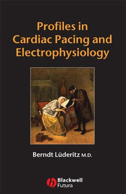 Фото - Berndt Lüderitz, MD Profiles in Cardiac Pacing and Electrophysiology tom kenny the nuts and bolts of cardiac pacing