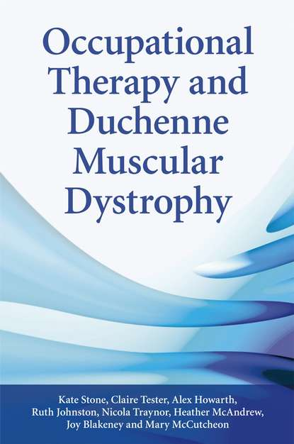 Ruth Johnston Occupational Therapy and Duchenne Muscular Dystrophy lindsey nicholls psychoanalytic thinking in occupational therapy