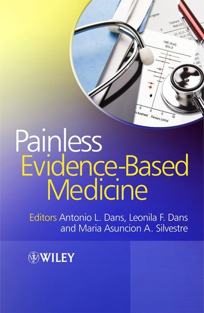 Antonio Dans L. Painless Evidence-Based Medicine antonio dans l painless evidence based medicine